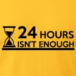 24-Hours-Is-not-Enough---short-long-infinity-T-Shirts