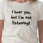 not-listening-Tshirt